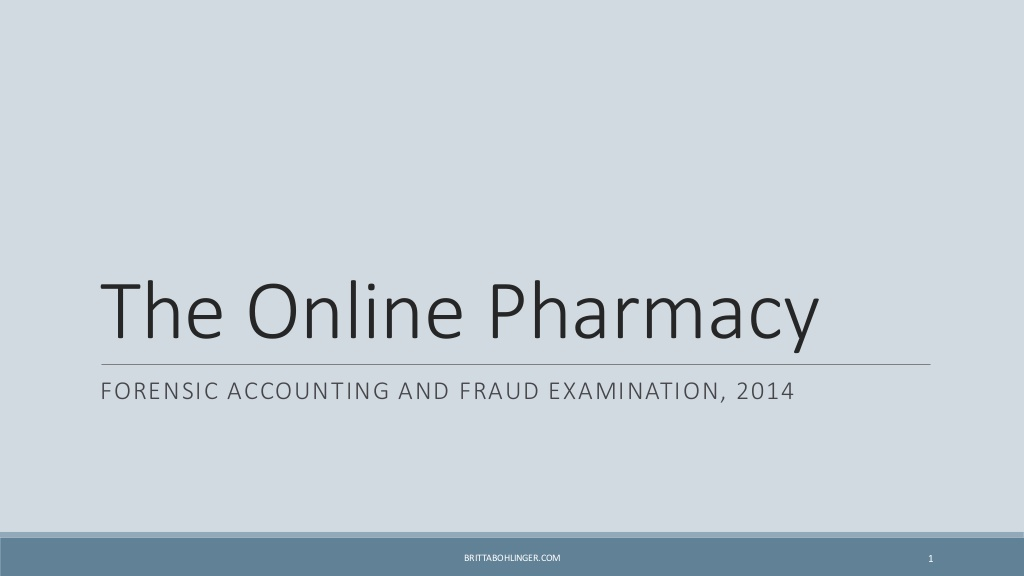 Forensic Accounting and Fraud Examination: Case Study – Online Pharmacy